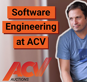 Software Engineering at ACV Auctions